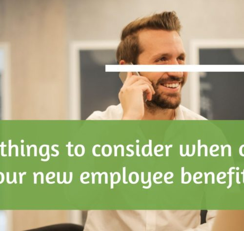 Top 4 tips to consider when choosing a new employee benefit package